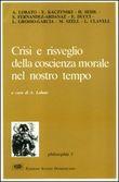 Copertina dell'audiolibro Crisi e risveglio della coscienza morale nel nostro tempo di LOBATO, Abelardo (a cura di)