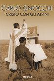 Copertina dell'audiolibro Cristo con gli alpini di GNOCCHI, don Carlo