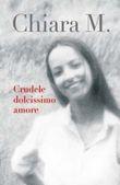 Copertina dell'audiolibro Crudele, dolcissimo amore