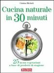 Copertina dell'audiolibro Cucina naturale in 30 minuti di MICHIELI, Cristina