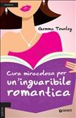 Copertina dell'audiolibro Cura miracolosa per un'inguaribile romantica di TOWNLEY, Gemma (Traduzione di Laura Melosi)