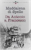 Copertina dell'audiolibro Da Antonio a Francesco di DI SPELLO, Maddalena
