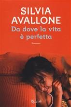 Copertina dell'audiolibro Da dove la vita è perfetta di AVALLONE, Silvia