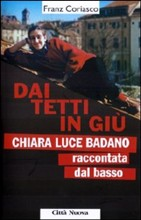 """Copertina dell'audiolibro Dai tetti in giù: Chiara Luce Badano raccontata """"dal basso"""" di CORIASCO, Franz"""
