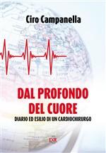 Copertina dell'audiolibro Dal profondo del cuore – diario ed esilio di un Cardiochirurgo di CAMPANELLA, Ciro