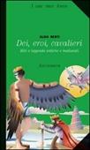 Copertina dell'audiolibro Dei, eroi, cavalieri di BERTI, Aldo