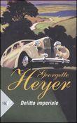 Copertina dell'audiolibro Delitto imperiale di HEYER, Georgette