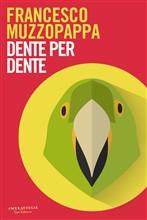 Copertina dell'audiolibro Dente per dente di MUZZOPAPPA, Francesco