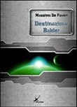 Copertina dell'audiolibro Destinazione Balder di DE FAVERI, Massimo