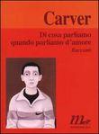 Copertina dell'audiolibro Di cosa parliamo quando parliamo d'amore di CARVER, Raymond