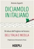 Copertina dell'audiolibro Diciamolo in italiano. Gli abusi dell'inglese nel lessico dell'Italia e incolla