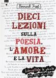 Copertina dell'audiolibro Dieci lezioni sulla poesia, l'amore e la vita di FRIOT, Bernard