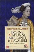 Copertina dell'audiolibro Donne Madonne Mercanti e Cavalieri