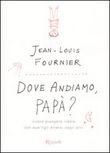 Copertina dell'audiolibro Dove andiamo papà? di FOURNIER, Jean-Louis