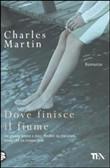 Copertina dell'audiolibro Dove finisce il fiume di MARTIN, Charles