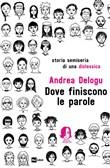 Copertina dell'audiolibro Dove finiscono le parole: storia semiseria di una dislessica di DELOGU, Andrea