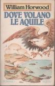 Copertina dell'audiolibro Dove volano le aquile di HORWOOD, William