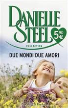 Copertina dell'audiolibro Due mondi due amori di STEEL, Danielle