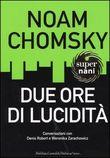 Copertina dell'audiolibro Due ore di lucidità. Conversazioni con Noam Chomsky : Siena, 22 novembre 1999