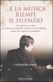 Copertina dell'audiolibro … E la musica riempì il silenzio di LEWIS, Cathleen