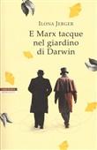 Copertina dell'audiolibro E Marx tacque nel giardino di Darwin di JERGER, Ilona (Trad. Alessandra Petrelli)