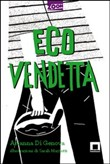 Copertina dell'audiolibro Ecovendetta di DI GENOVA, Arianna