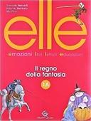 Copertina dell'audiolibro Elle – Il regno della fantasia A di BERNARDI, T. - MONTANO, R. - PILONI, R.