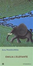 Copertina dell'audiolibro Emilia l'elefante di PAASILINNA, Arto