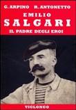 Copertina dell'audiolibro Emilio Salgari il padre degli eroi di ARPINO, G. - ANTONETTO, R.
