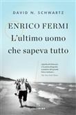Copertina dell'audiolibro Enrico Fermi. L'ultimo uomo che sapeva tutto di SCHWARTZ, David N.