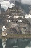 Copertina dell'audiolibro Era santo, era uomo di ZANI, Lino - SIMONESCHI, Marilù