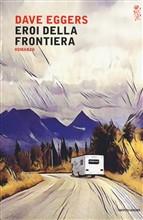 Copertina dell'audiolibro Eroi della frontiera di EGGERS, Dave
