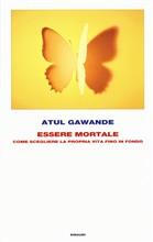 Copertina dell'audiolibro Essere mortale: come scegliere la propria vita fino in fondo di GAWANDE, Atul