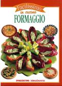Copertina dell'audiolibro Facilissimo in cucina – Formaggio di NICOLO', Donatella (a cura di)