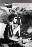 Copertina dell'audiolibro Fatti vivo di REGGIORI, Alberto