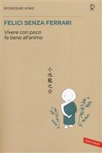 Copertina dell'audiolibro Felici senza Ferrari: vivere con poco di KOIKE, Ryunosuke