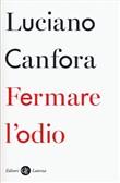 Copertina dell'audiolibro Fermare l'odio di CANFORA, Luciano