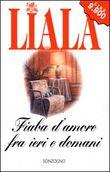 Copertina dell'audiolibro Fiaba d'amore fra ieri e domani di LIALA