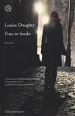 Copertina dell'audiolibro Fino in fondo di DOUGHTY, Louise