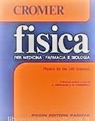 Copertina dell'audiolibro Fisica – per medicina, farmacia e biologia – 2^ ed. 1980 di CROMER, Alan H.