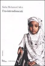 Copertina dell'audiolibro Fra-intendimenti di ADEN, Kaha Mohamed