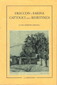 Copertina dell'audiolibro Fraccon e Farina cattolici nella Resistenza di GRAMOLA, Benito (a cura di)