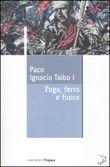 Copertina dell'audiolibro Fuga, ferro e fuoco di TAIBO, Paco Ignacio I