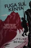 Copertina dell'audiolibro Fuga sul Kenya: 17 giorni di libertà di BENUZZI, Felice