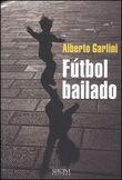 Copertina dell'audiolibro Fútbol bailado di GARLINI, Alberto