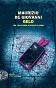 Copertina dell'audiolibro Gelo per i bastardi di Pizzofalcone di de GIOVANNI, Maurizio
