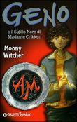 Copertina dell'audiolibro Geno e il sigillo nero di Madame Crikken di WITCHER, Moony
