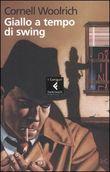 Copertina dell'audiolibro Giallo a tempo di swing di WOOLRICH, Cornell (Traduzione di D. Vezzoli)