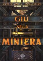 Copertina dell'audiolibro Giù nella miniera di DE AMICIS, Igor - LUCIANI, Paola