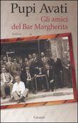 Copertina dell'audiolibro Gli amici del bar Margherita di AVATI, Pupi